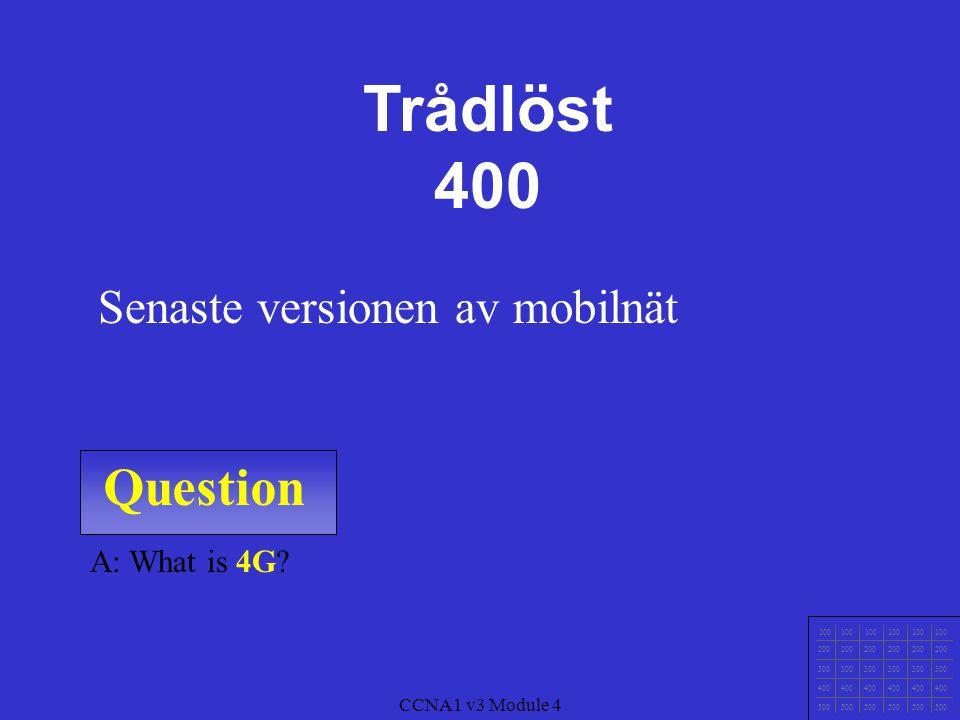 Question 100 200 300 400 500 CCNA1 v3 Module 4 A: What is Accesspunkt.