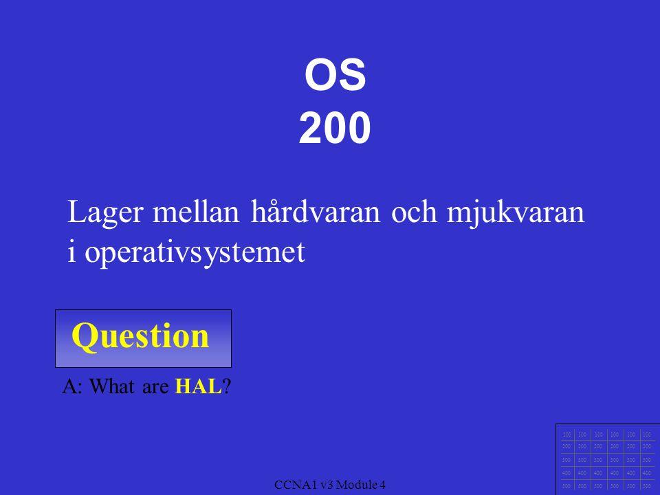 Question 100 200 300 400 500 CCNA1 v3 Module 4 A: What is 10m? Räckvidden på Bluetooth Trådlöst 200