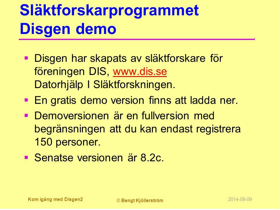 Släktforskarprogrammet Disgen demo  Disgen har skapats av släktforskare för föreningen DIS, www.dis.se Datorhjälp I Släktforskningen.www.dis.se  En