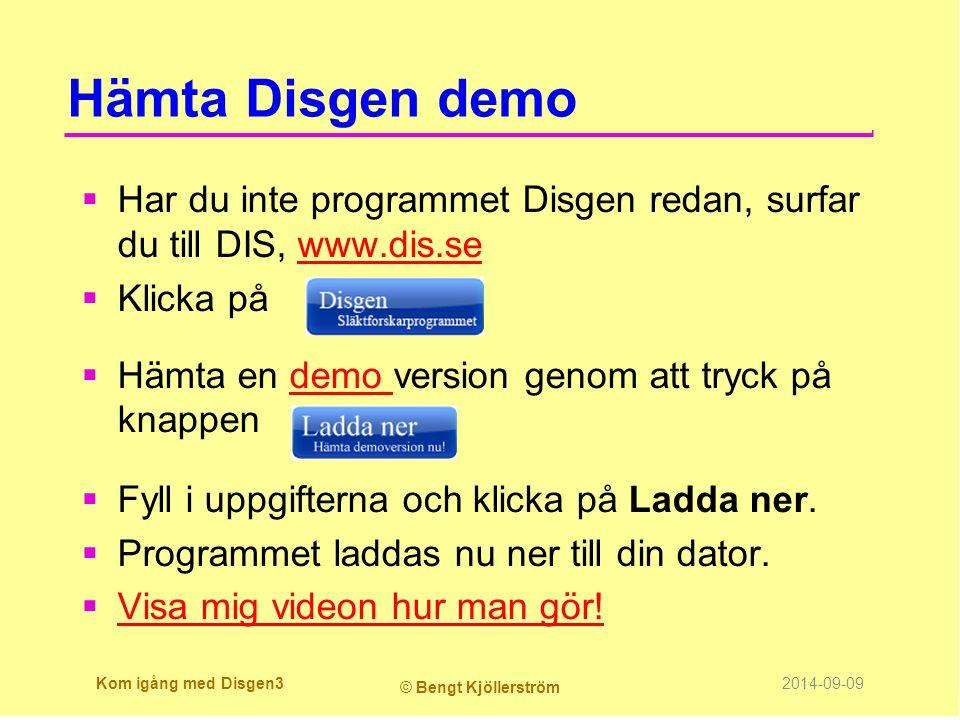 Hämta Disgen demo  Har du inte programmet Disgen redan, surfar du till DIS, www.dis.sewww.dis.se  Klicka på  Hämta en demo version genom att tryck