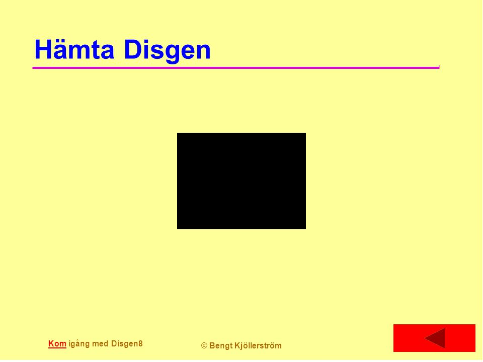 Installera Disgen KomKom igång med Disgen9 © Bengt Kjöllerström 2014-09-09