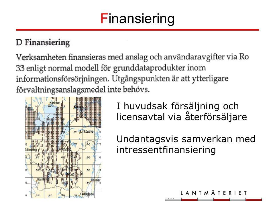 Finansiering I huvudsak försäljning och licensavtal via återförsäljare Undantagsvis samverkan med intressentfinansiering