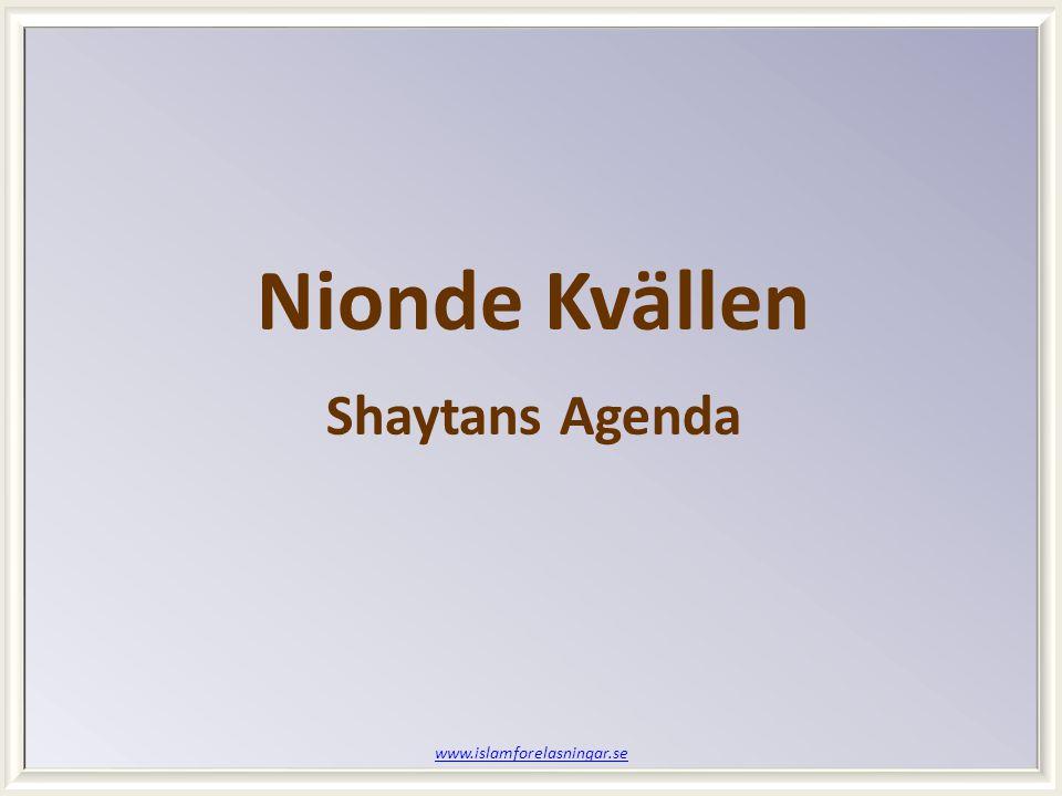 www.islamforelasningar.se Nionde Kvällen Shaytans Agenda