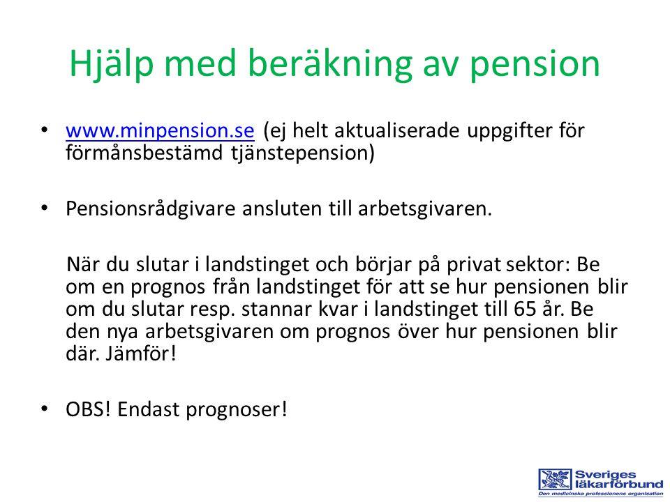 Hjälp med beräkning av pension www.minpension.se (ej helt aktualiserade uppgifter för förmånsbestämd tjänstepension) www.minpension.se Pensionsrådgiva