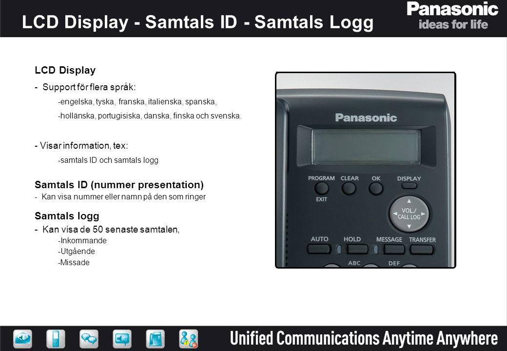 LCD Display - Support för flera språk: -engelska, tyska, franska, italienska, spanska, -hollänska, portugisiska, danska, finska och svenska.