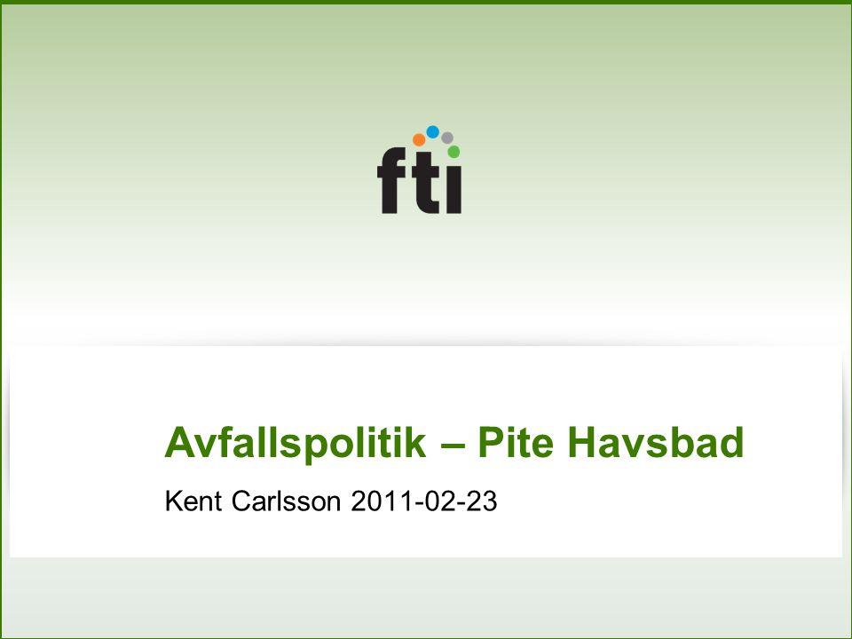 Avfallspolitik – Pite Havsbad Kent Carlsson 2011-02-23