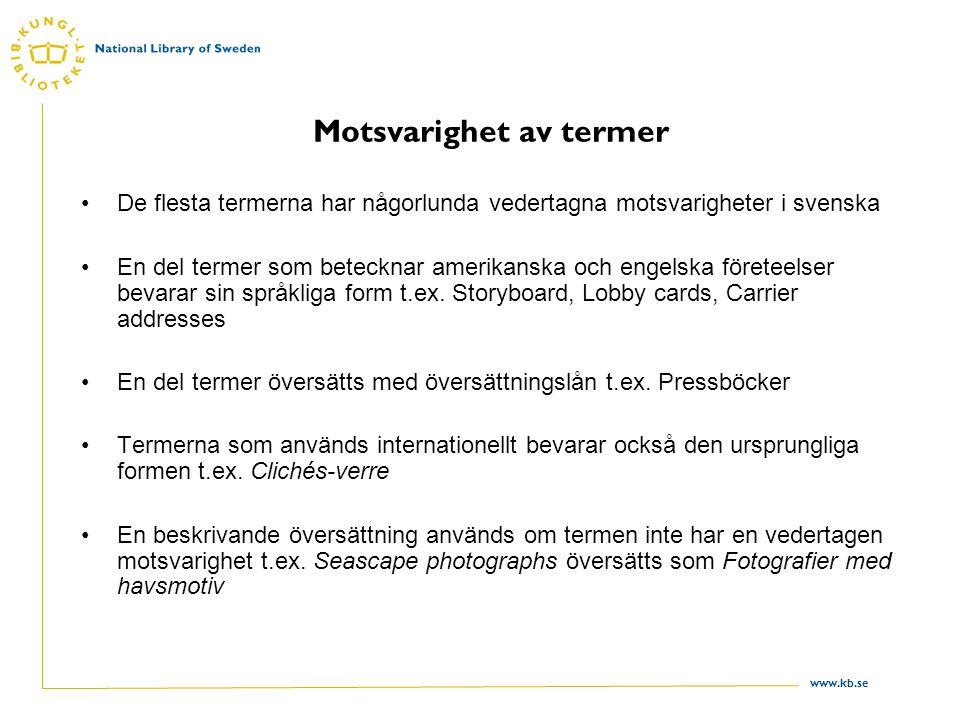 www.kb.se Motsvarighet av termer De flesta termerna har någorlunda vedertagna motsvarigheter i svenska En del termer som betecknar amerikanska och engelska företeelser bevarar sin språkliga form t.ex.