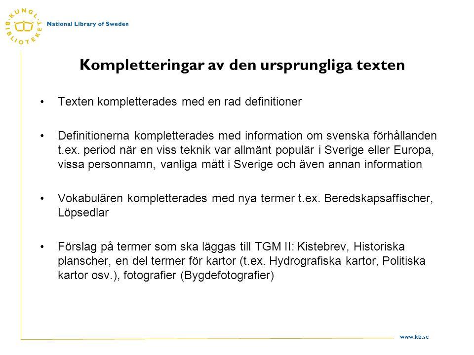 www.kb.se Kompletteringar av den ursprungliga texten Texten kompletterades med en rad definitioner Definitionerna kompletterades med information om svenska förhållanden t.ex.