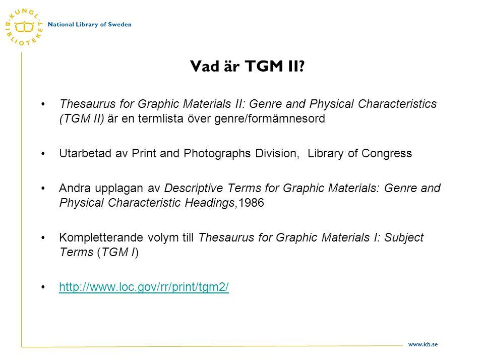 www.kb.se Vad är TGM II.