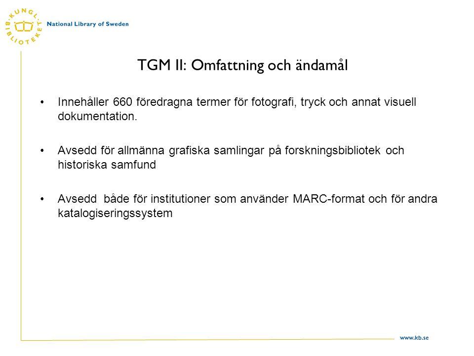 www.kb.se TGM II: Omfattning och ändamål Innehåller 660 föredragna termer för fotografi, tryck och annat visuell dokumentation.