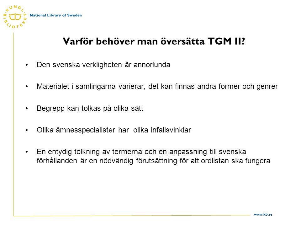 www.kb.se Varför behöver man översätta TGM II.