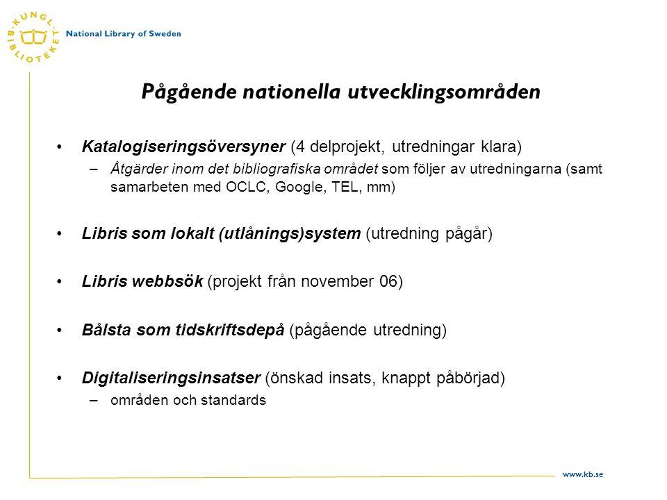 www.kb.se Ökat nationellt samarbete utanför bibliotekssektorn Riksarkivet och Statens Ljud- och Bildarkiv –Långsiktigt digitalt bevarande Andra myndigheter, bl.