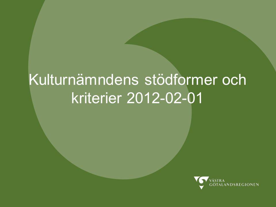 Kulturnämndens stödformer och kriterier 2012-02-01