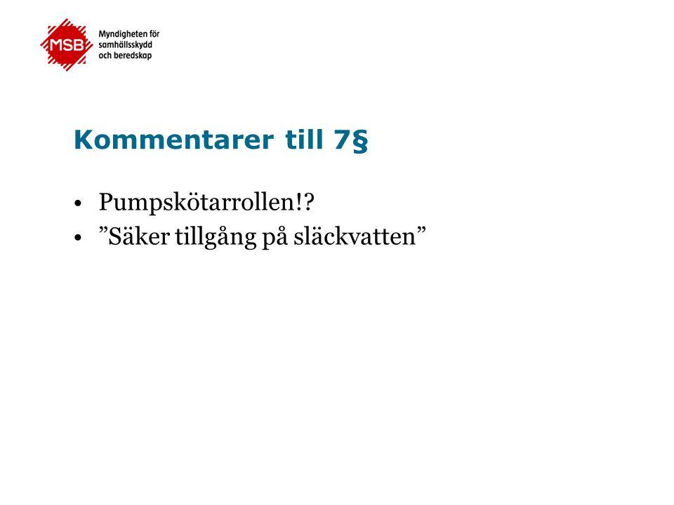 """Kommentarer till 7§ Pumpskötarrollen!? """"Säker tillgång på släckvatten"""""""