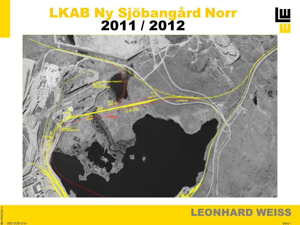 LEONHARD WEISS Seite 1 MA FB5273DE-2 GB3/GOB-S/tbr LKAB Ny Sjöbangård Norr 2011 / 2012