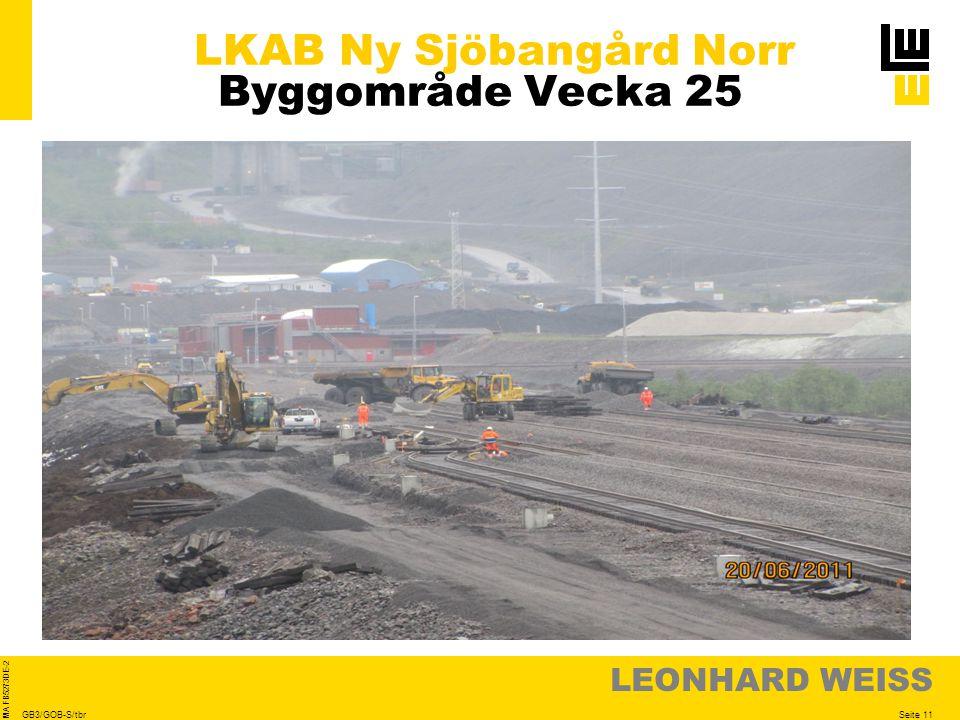 LEONHARD WEISS Seite 11 MA FB5273DE-2 GB3/GOB-S/tbr LKAB Ny Sjöbangård Norr Byggområde Vecka 25