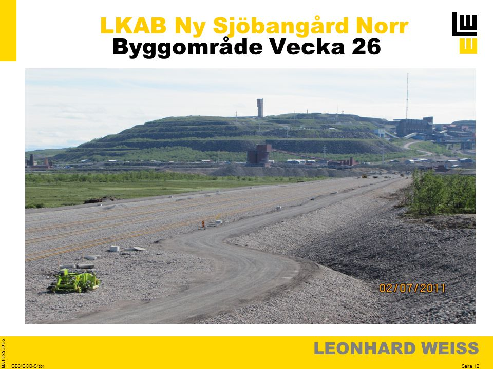 LEONHARD WEISS Seite 12 MA FB5273DE-2 GB3/GOB-S/tbr LKAB Ny Sjöbangård Norr Byggområde Vecka 26