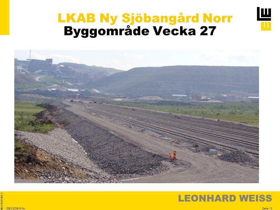 LEONHARD WEISS Seite 13 MA FB5273DE-2 GB3/GOB-S/tbr LKAB Ny Sjöbangård Norr Byggområde Vecka 27