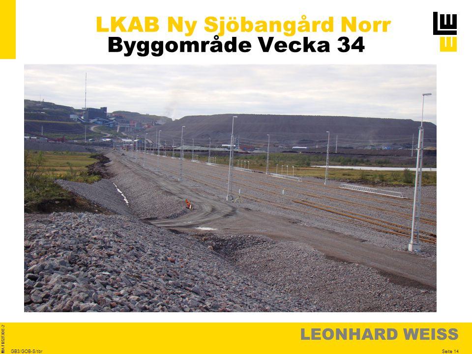 LEONHARD WEISS Seite 14 MA FB5273DE-2 GB3/GOB-S/tbr LKAB Ny Sjöbangård Norr Byggområde Vecka 34