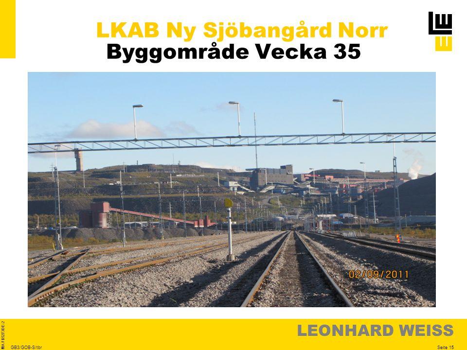 LEONHARD WEISS Seite 15 MA FB5273DE-2 GB3/GOB-S/tbr LKAB Ny Sjöbangård Norr Byggområde Vecka 35