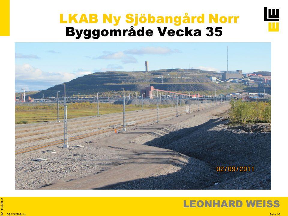 LEONHARD WEISS Seite 16 MA FB5273DE-2 GB3/GOB-S/tbr LKAB Ny Sjöbangård Norr Byggområde Vecka 35