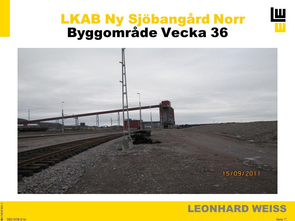 LEONHARD WEISS Seite 17 MA FB5273DE-2 GB3/GOB-S/tbr LKAB Ny Sjöbangård Norr Byggområde Vecka 36