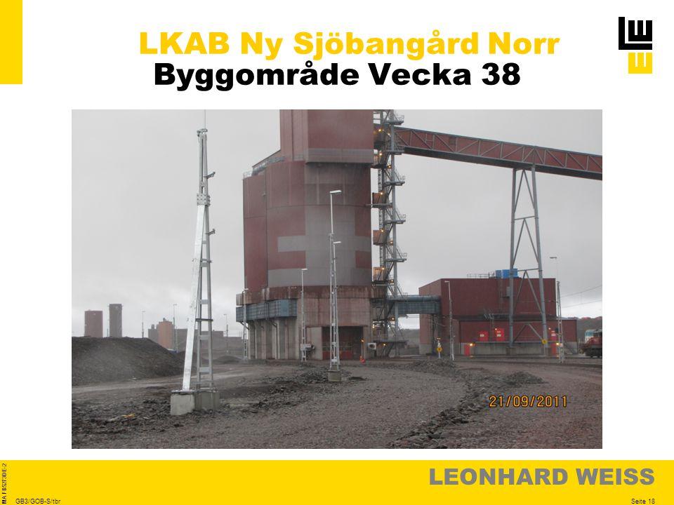 LEONHARD WEISS Seite 18 MA FB5273DE-2 GB3/GOB-S/tbr LKAB Ny Sjöbangård Norr Byggområde Vecka 38