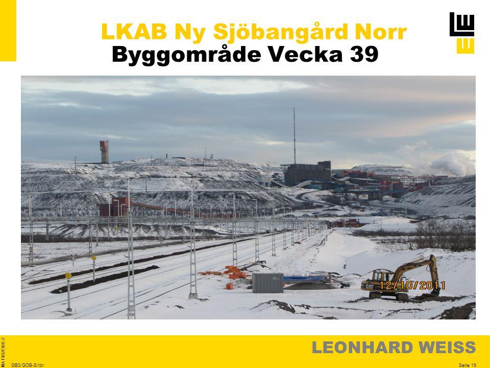 LEONHARD WEISS Seite 19 MA FB5273DE-2 GB3/GOB-S/tbr LKAB Ny Sjöbangård Norr Byggområde Vecka 39