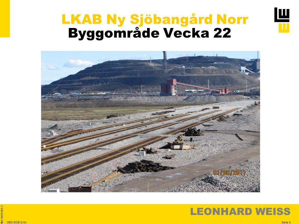 LEONHARD WEISS Seite 8 MA FB5273DE-2 GB3/GOB-S/tbr LKAB Ny Sjöbangård Norr Byggområde Vecka 22