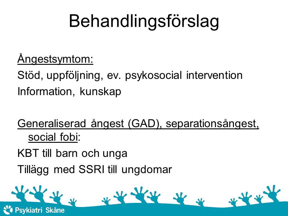 Behandlingsförslag Ångestsymtom: Stöd, uppföljning, ev.
