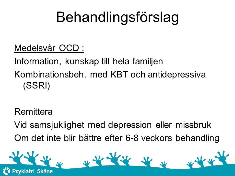 Behandlingsförslag Medelsvår OCD : Information, kunskap till hela familjen Kombinationsbeh.