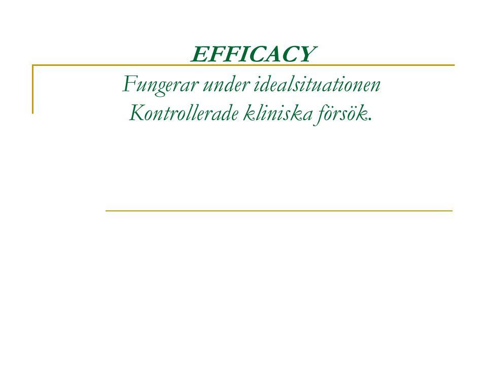 EFFECTIVENESS Fungerar i rutinverksamheten EFFICIENCY Resultat i förhållande till ekonomisk insats.
