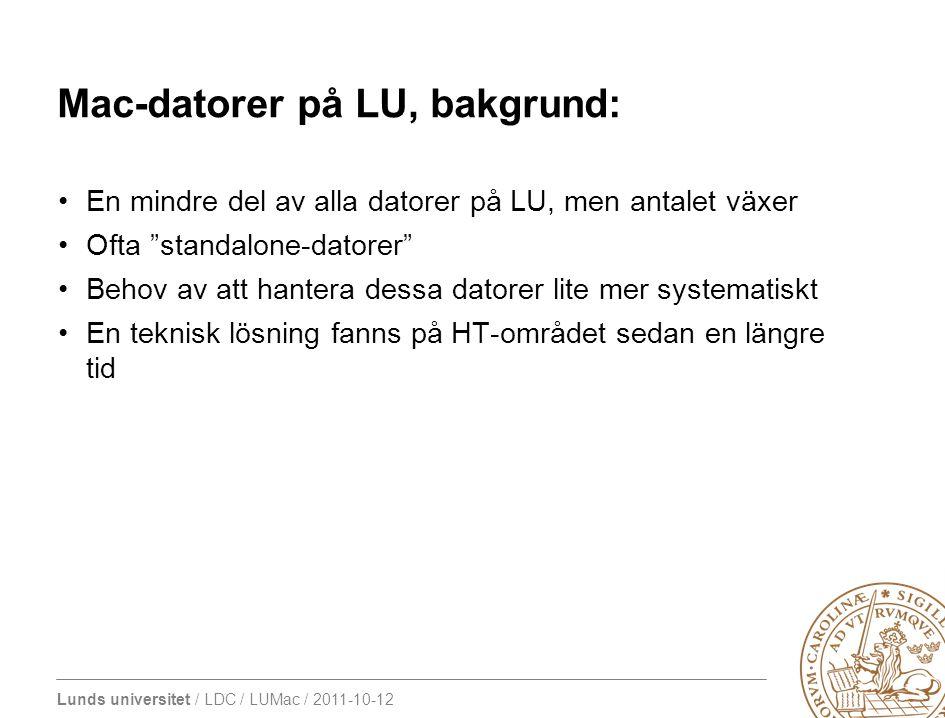 """Lunds universitet / LDC / LUMac / 2011-10-12 Mac-datorer på LU, bakgrund: En mindre del av alla datorer på LU, men antalet växer Ofta """"standalone-dato"""