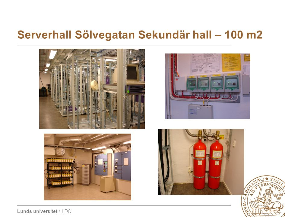 Lunds universitet / LDC Serverhall Sölvegatan Sekundär hall – 100 m2