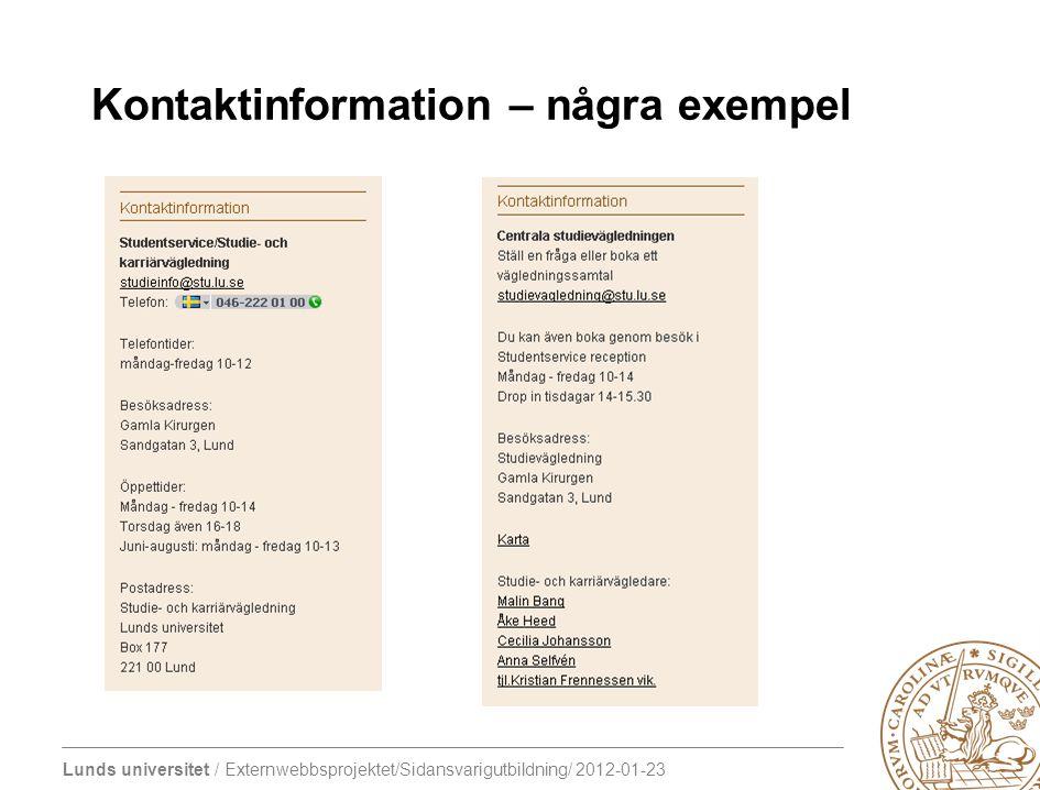 Lunds universitet / Externwebbsprojektet/Sidansvarigutbildning/ 2012-01-23 Kontaktinformation – några exempel