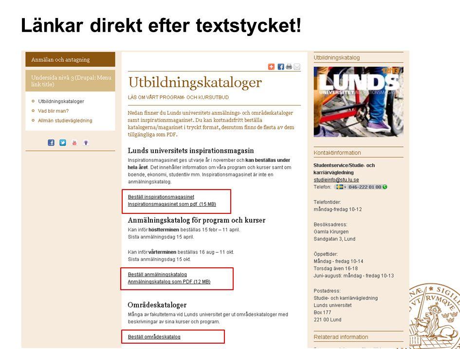 Lunds universitet / Externwebbsprojektet/Sidansvarigutbildning/ 2012-01-23 Länkar direkt efter textstycket!