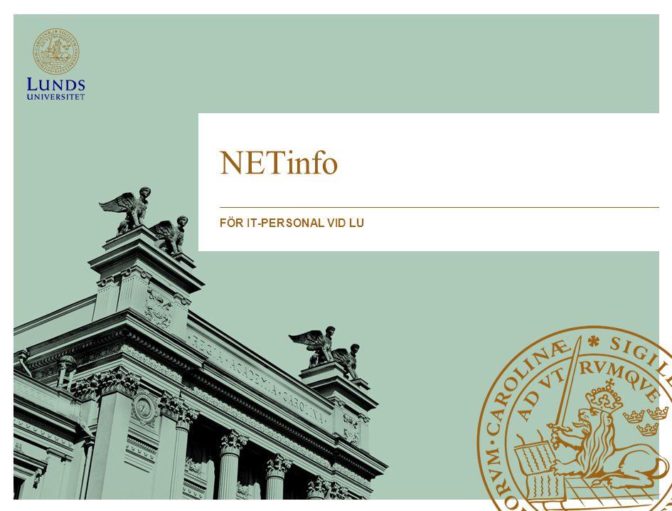 NETinfo verksamhet För IT-, dator- och nätansvariga vid LU NETinfo möten, 3-4 gånger per år NETinfo e-postutskick, vid behov SECinfo utskick som rör IT-säkerhet Viss koppling till uppdrag som LDC har (haft) kring: nätverk, nättjänster, IT-säkerhet, persondatorinfo (Apple/Mac resp PC/Windows)
