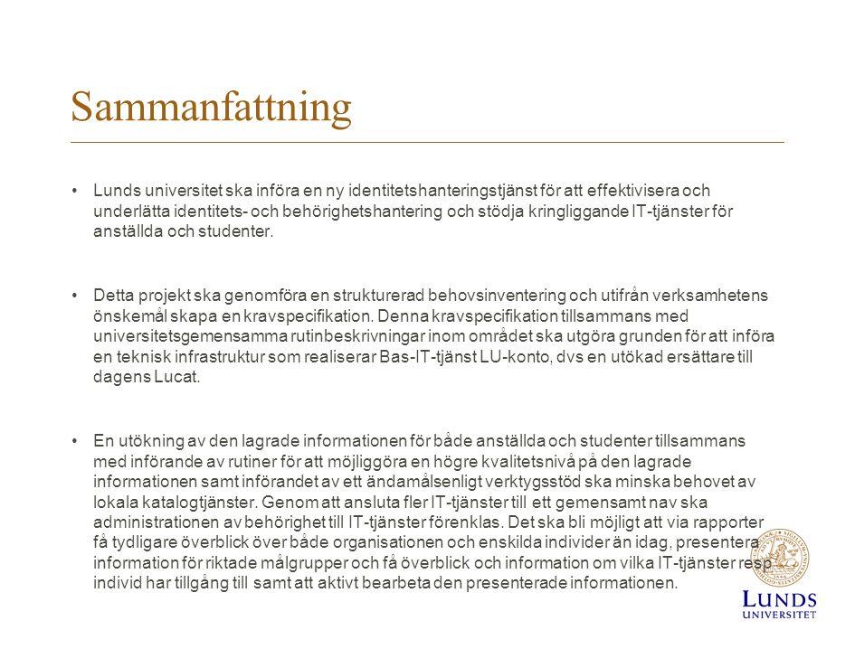 Sammanfattning Lunds universitet ska införa en ny identitetshanteringstjänst för att effektivisera och underlätta identitets- och behörighetshantering
