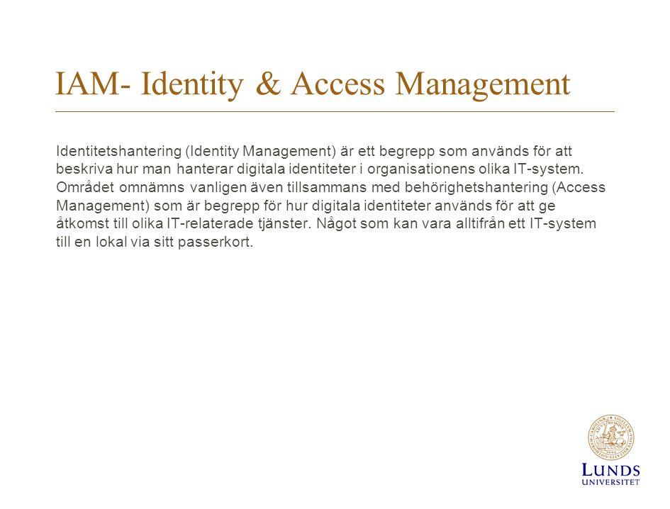 IAM- Identity & Access Management Identitetshantering (Identity Management) är ett begrepp som används för att beskriva hur man hanterar digitala iden