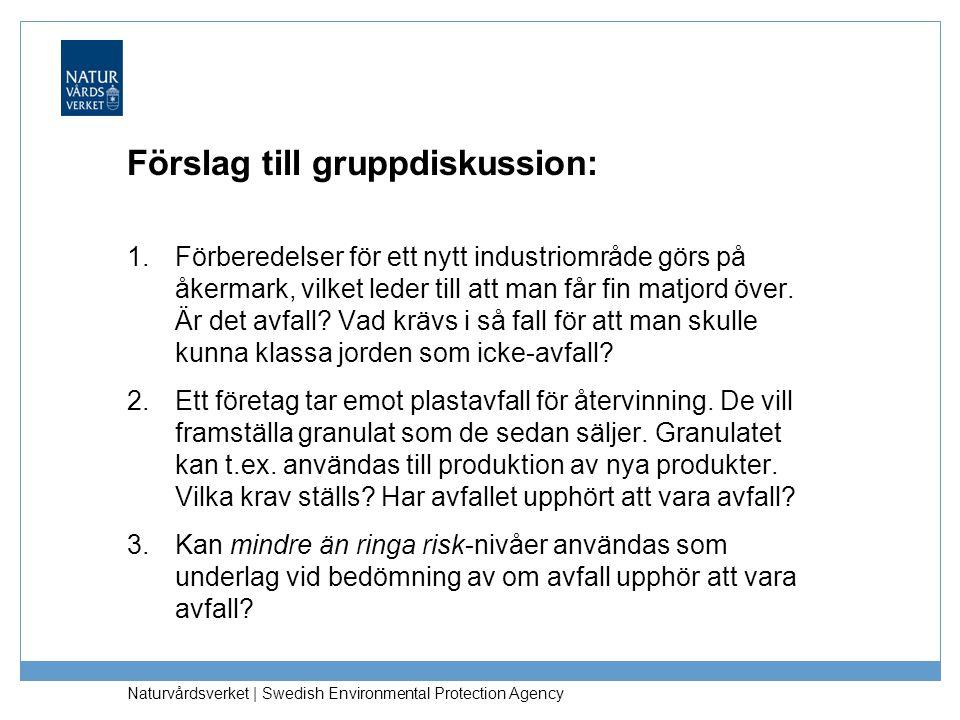 Förslag till gruppdiskussion: 1.Förberedelser för ett nytt industriområde görs på åkermark, vilket leder till att man får fin matjord över. Är det avf