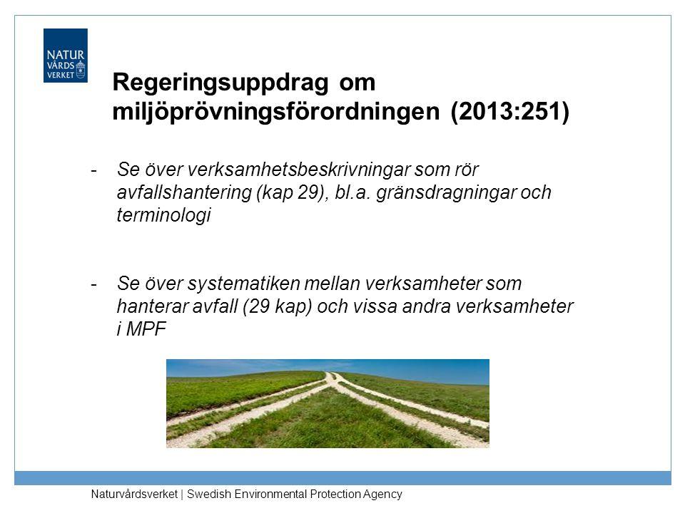 Regeringsuppdrag om miljöprövningsförordningen (2013:251) -Se över verksamhetsbeskrivningar som rör avfallshantering (kap 29), bl.a. gränsdragningar o