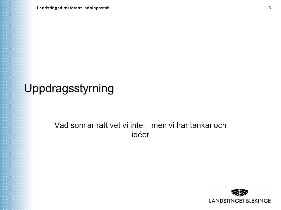 Landstingsdirektörens ledningsstab 4 2014-09-09 UPPDRAGSSTYRNING AV HÄLSO- OCH SJUKVÅRDEN.