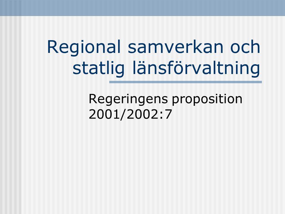 Regional samverkan och statlig länsförvaltning Regeringens proposition 2001/2002:7