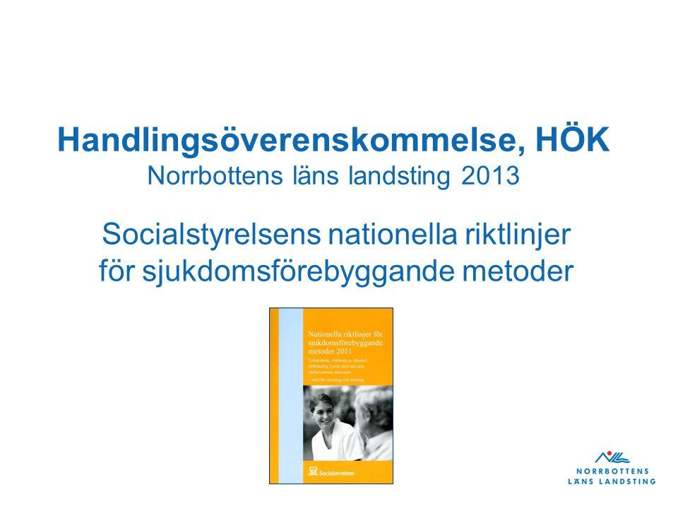 Handlingsöverenskommelse, HÖK Norrbottens läns landsting 2013 Socialstyrelsens nationella riktlinjer för sjukdomsförebyggande metoder