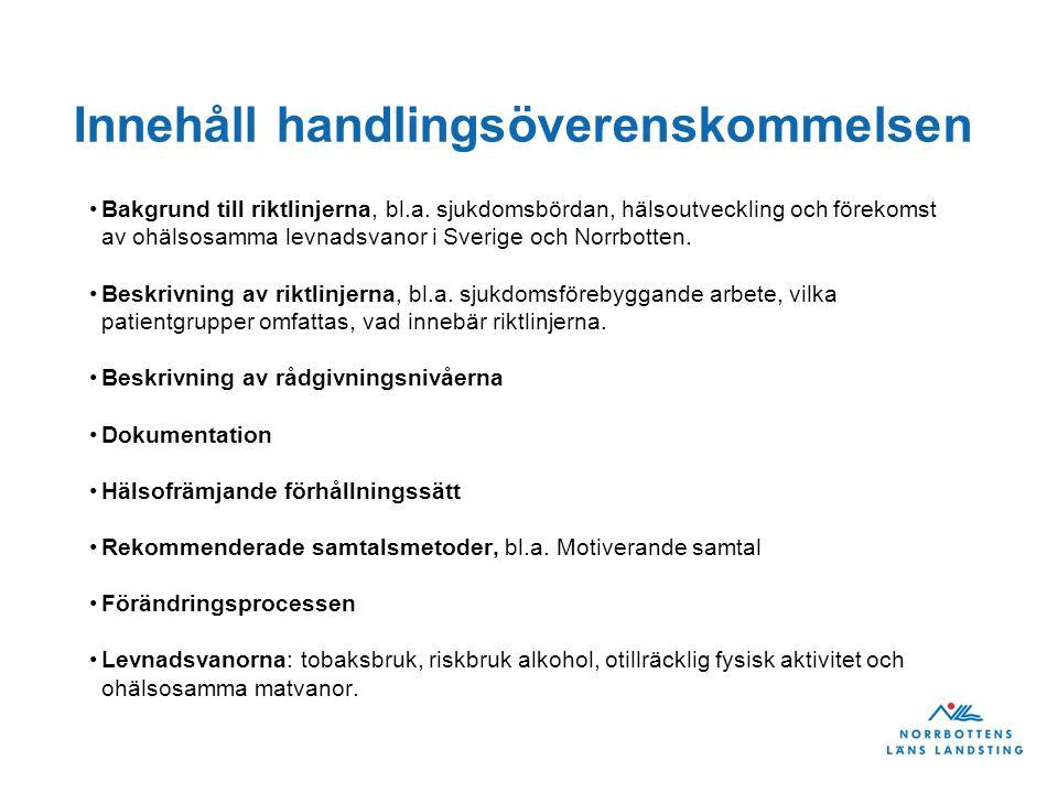 Innehåll handlingsöverenskommelsen Bakgrund till riktlinjerna, bl.a. sjukdomsbördan, hälsoutveckling och förekomst av ohälsosamma levnadsvanor i Sveri