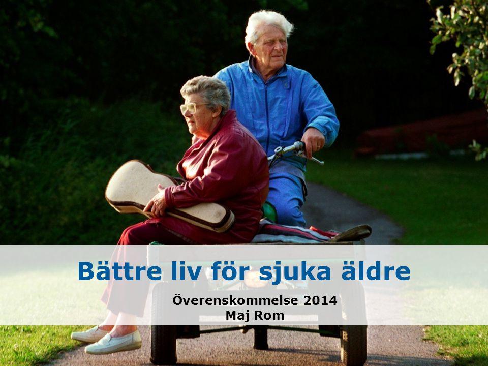 Bättre liv för sjuka äldre Överenskommelse 2014 Maj Rom
