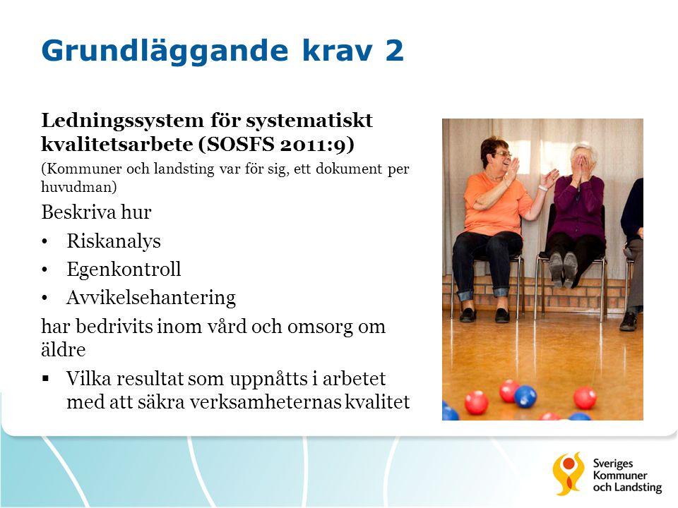 Grundläggande krav 2 Ledningssystem för systematiskt kvalitetsarbete (SOSFS 2011:9) (Kommuner och landsting var för sig, ett dokument per huvudman) Be