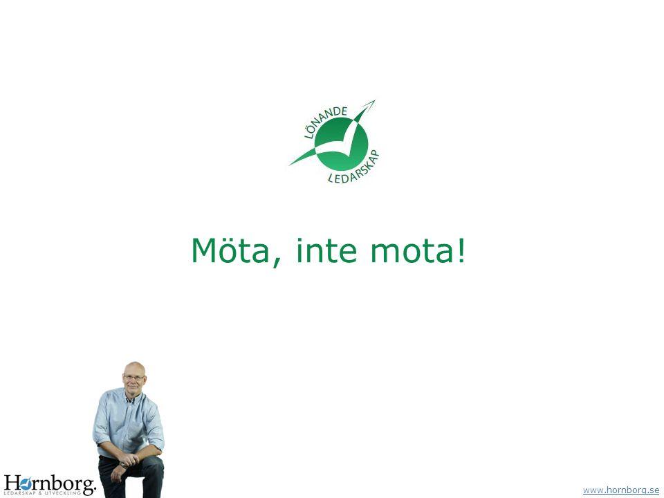 www.hornborg.se Möta, inte mota!