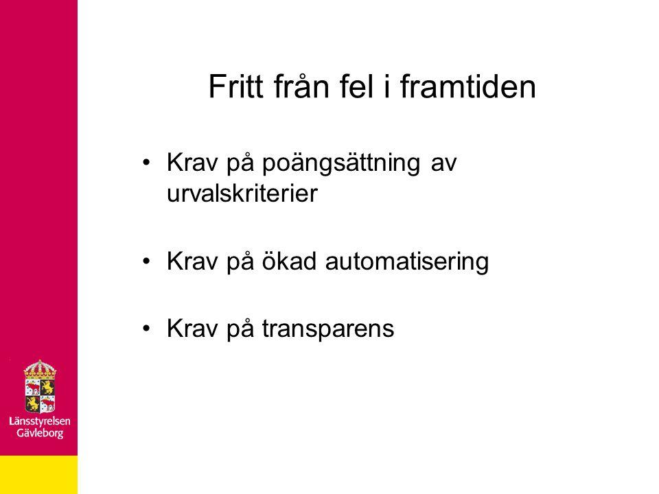 Fritt från fel i framtiden Krav på poängsättning av urvalskriterier Krav på ökad automatisering Krav på transparens