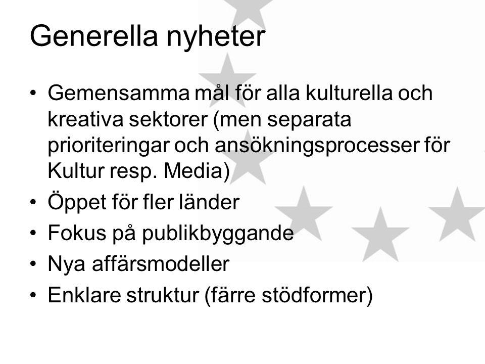 Generella nyheter Gemensamma mål för alla kulturella och kreativa sektorer (men separata prioriteringar och ansökningsprocesser för Kultur resp.